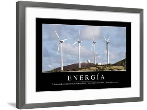 Energía. Cita Inspiradora Y Póster Motivacional--Framed Art Print