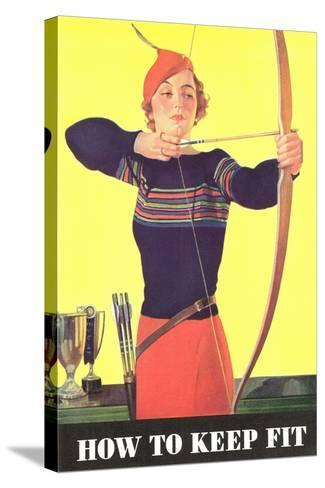 How to Keep Fit, Woman Archer--Stretched Canvas Print