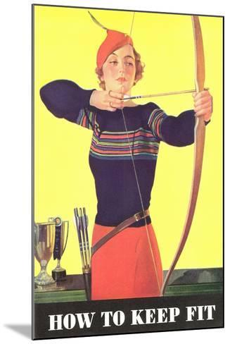 How to Keep Fit, Woman Archer--Mounted Art Print