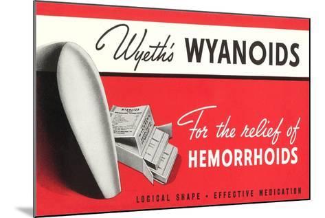Wyanoids Hemorrhoidd Medication--Mounted Art Print