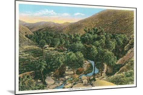 Palm Canyon, California--Mounted Art Print