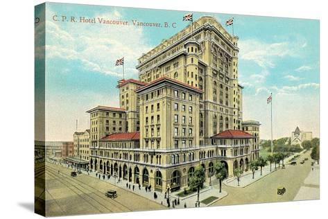 Hotel Vancouver, British Columbia--Stretched Canvas Print