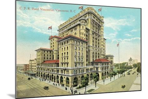 Hotel Vancouver, British Columbia--Mounted Art Print