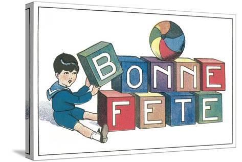 Bonne Fete, French Blocks--Stretched Canvas Print