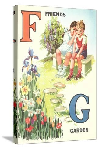 F for Friends, G for Garden--Stretched Canvas Print