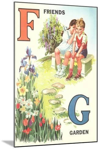 F for Friends, G for Garden--Mounted Art Print