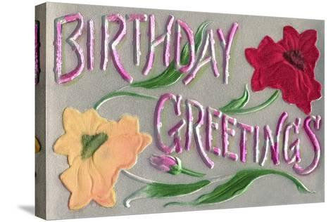 Birthday Greetings, Flowers--Stretched Canvas Print