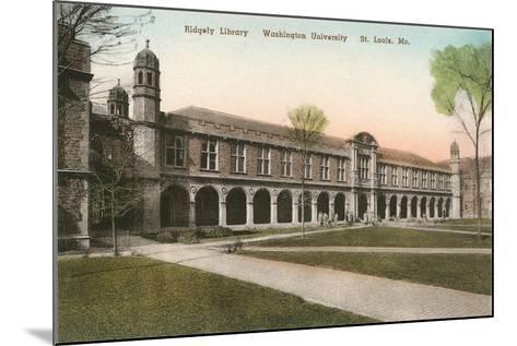 Ridgely Library, Washington Universitiy, St. Louis--Mounted Art Print