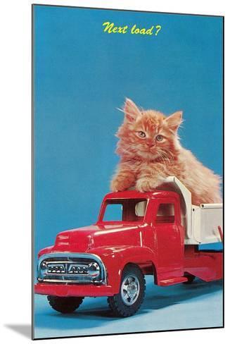 Next Load? Kitten in Toy Truck--Mounted Art Print