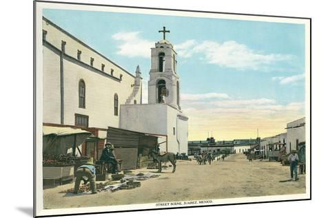Street Scene, Early Juarez, Mexico--Mounted Art Print