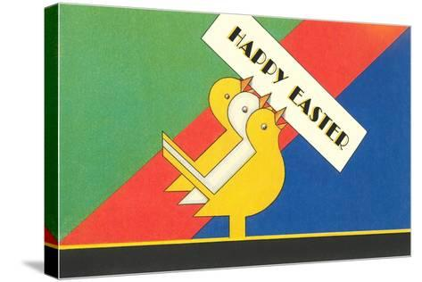 Happy Easter, Chicks Holding Sign--Stretched Canvas Print