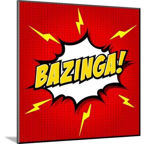 Bazinga! Comic Speech Bubble, Cartoon-jirawatp-Mounted Art Print