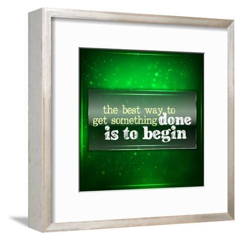 The Best Way to Get Something Done Is to Begin-maxmitzu-Framed Art Print