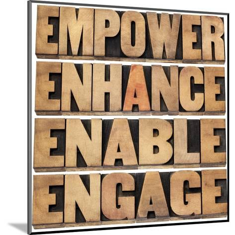 Empower, Enhance, Enable and Engage-PixelsAway-Mounted Art Print