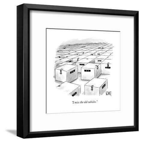 """""""I miss the old cubicles."""" - New Yorker Cartoon-Christopher Weyant-Framed Art Print"""
