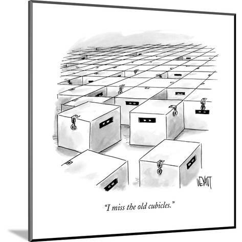 """""""I miss the old cubicles."""" - New Yorker Cartoon-Christopher Weyant-Mounted Premium Giclee Print"""