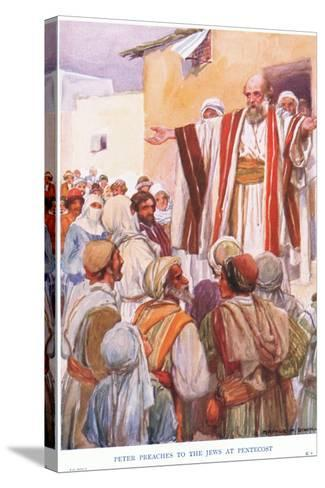 Peter Preaches to the Jews at Pentecost-Arthur C. Michael-Stretched Canvas Print