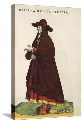 Spanish Peasant Woman, from Habitus Praecipuorum Popularum, 1577-Joyce Haddon-Stretched Canvas Print