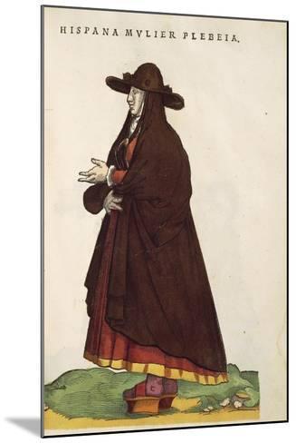 Spanish Peasant Woman, from Habitus Praecipuorum Popularum, 1577-Joyce Haddon-Mounted Giclee Print