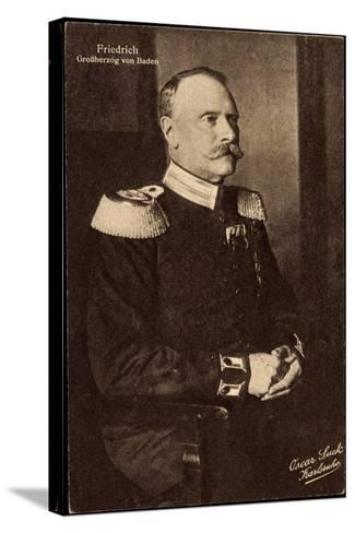 Friedrich II, Der Letzte Großherzog Von Baden--Stretched Canvas Print