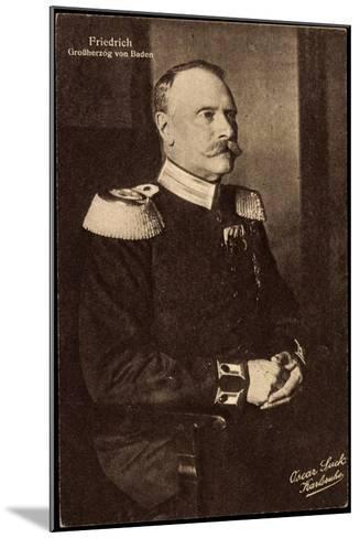 Friedrich II, Der Letzte Großherzog Von Baden--Mounted Giclee Print