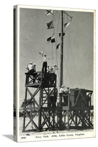 Little Creek Virginia, Navy Talk, Atb, Signalmen--Stretched Canvas Print