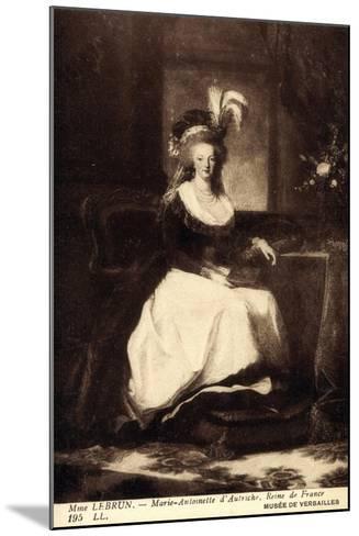 K?nstler Lebrun, Marie Antoinette D'Autriche, Reine--Mounted Giclee Print