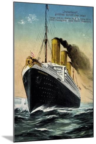 Hapag, Dampfschiff Vaterland, Größtes Schiff Der Welt--Mounted Giclee Print