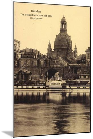 Dresden, Frauenkirche, Elbe, Dampfer Tetschen--Mounted Giclee Print
