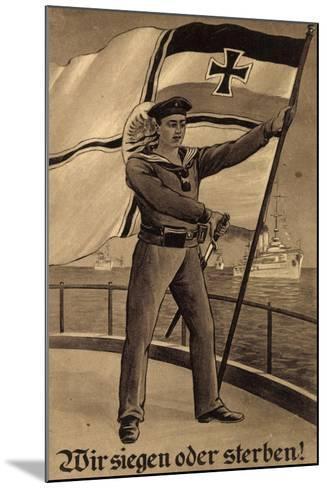K?nstler Wir Siegen Oder Sterben, Matrose, Schiffe--Mounted Giclee Print