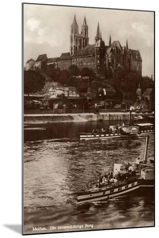 Meißen Sachsen, Dampfer Germania,Tausendjährige Burg--Mounted Giclee Print
