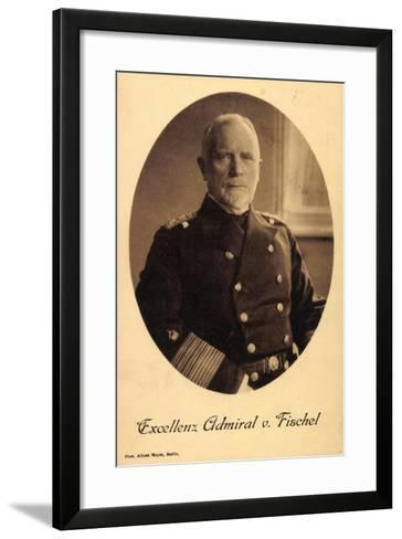 Exzellenz Deutscher Admiral Max Von Fischel--Framed Art Print