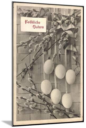 Glückwunsch Ostern, Ostereier an Weidenkätzchen--Mounted Giclee Print