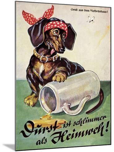 Künstler Durst Ist Schlimmer Als Heimweh, Dackel, Bierkrug, Hofbräuhaus--Mounted Giclee Print