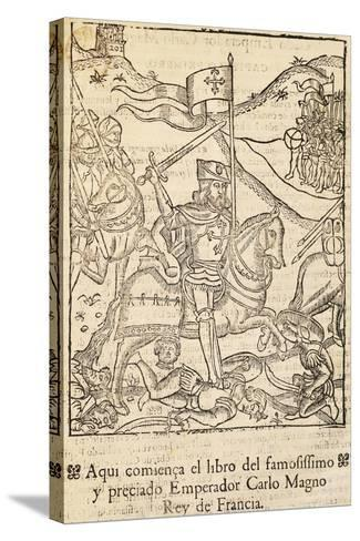 Chronicle of Charlemagne's Most Famous Companies, Incunabulum from Alcala De Henares, Spain, 1585--Stretched Canvas Print