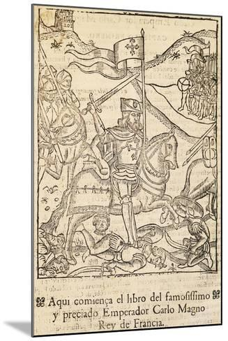 Chronicle of Charlemagne's Most Famous Companies, Incunabulum from Alcala De Henares, Spain, 1585--Mounted Giclee Print