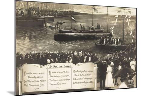 Deutsche U Boote, Empfang, Parade, Gedicht--Mounted Giclee Print