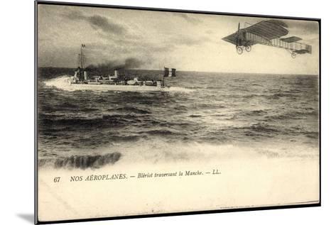 Nos A?roplanes, Bl?riot Traversant La Manche, Schiff--Mounted Giclee Print