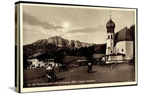 Au Berchtesgaden Bayer. Hochland, Rinder an Der Kirche, Wohnhaus, Felsen--Stretched Canvas Print