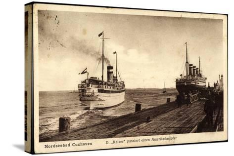 Cuxhaven, Dampfer Kaiser Passiert Amerikadampfer--Stretched Canvas Print