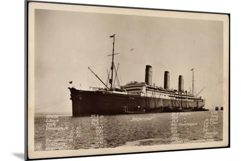 Hapag, Dampfschiff Imperator Mit Techn. Angaben--Mounted Giclee Print