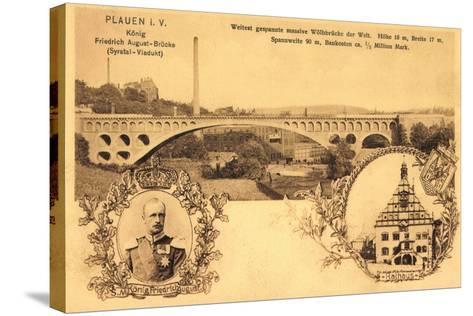 Plauen Vogtland, Friedrich August Br?cke, Rathaus--Stretched Canvas Print