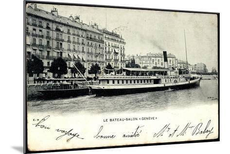Lac Leman, Dampfer Genève, Bateau Salon, Stadt--Mounted Giclee Print