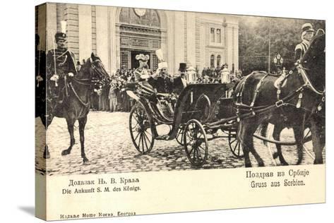 König Von Serbien in Offener Kutsche, Uniformen--Stretched Canvas Print