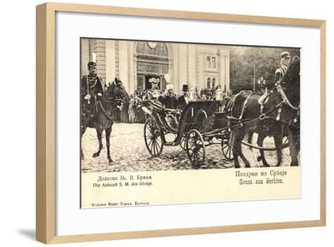 König Von Serbien in Offener Kutsche, Uniformen--Framed Art Print