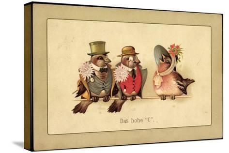 Künstler Litho Das Hohe C, Drei Vögel in Menschenkleidung, Gesang--Stretched Canvas Print