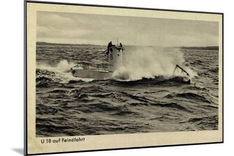 Wehrmacht, Kriegsmarine, U Boot, U 18, Feindfahrt--Mounted Giclee Print