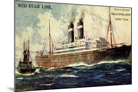 Künstler Red Star Line, Westernland, Steamer, Dampfer--Mounted Giclee Print