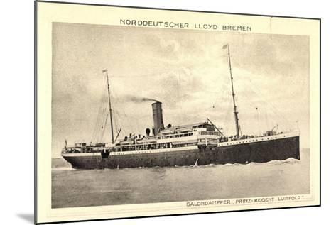 Norddeutscher Lloyd Bremen, Dampfer Prinz Luitpold--Mounted Giclee Print