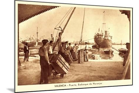 Valencia, Puerto, Embarque De Naranjas, Orangen--Mounted Giclee Print